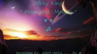 ♠ Ricky King ♫ Moonlight Melody ♥
