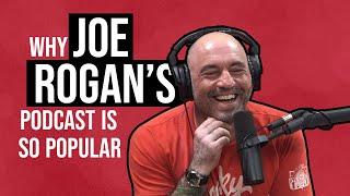 Why Joe Rogan's Podcast Is So Popular