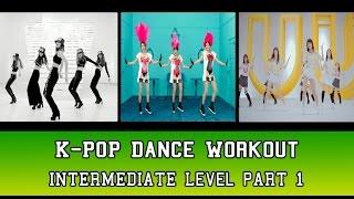 [Intermediate] K-Pop Dance Workout Part 1 by Aramila