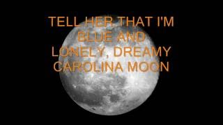 CAROLINA MOON - A SONG FROM 1924 - WRITTEN BY JOE BURKE & BENNY DAVIS