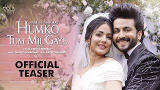 Humko Tum Mil Gaye (Teaser) Naresh Sharma, Vishal Mishra | Hina Khan, Dheeraj Dhoopar |Sayeed Quadri