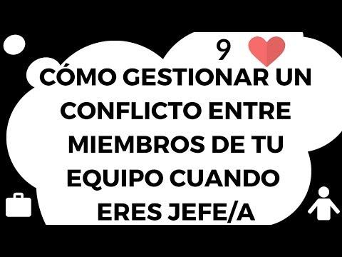 9# Cómo gestionar un conflicto entre miembros de tu equipo cuando eres jefe o jefa[;;;][;;;]