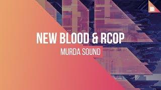 New Blood & RCOP - Murda Sound