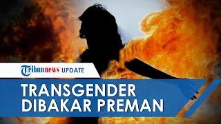 Transgender di Jakarta Utara Tewas Dibakar Hidup-hidup oleh Lima Preman