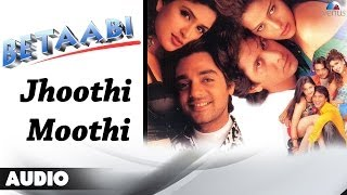 Betaabi : Jhoothi Moothi Full Audio Song | Chandrachur Singh
