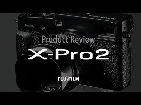 On Location with the Fujifilm X-Pro2 Mirrorless Camera
