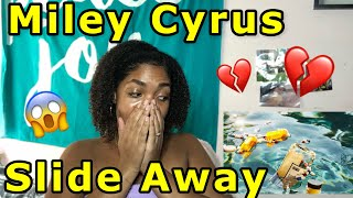MILEY CYRUS NEW SONG!! SLIDE AWAY REACTION