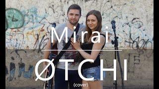 Mirai   ØTCHI (cover)