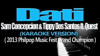 DATI - Sam Concepcion & Tippy Dos Santos ft. Quest (KARAOKE VERSION)