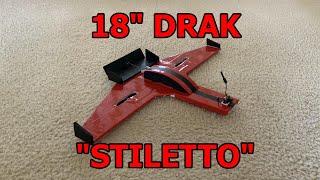 "18"" DRAK ""Stiletto"" LOS/FPV Test Flight Under a Black Hole Sun"