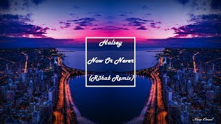 Halsey  -  Now Or Never ( R3hab Remix )