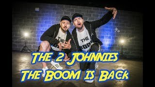 The Boom Is Back   The 2 Johnnies