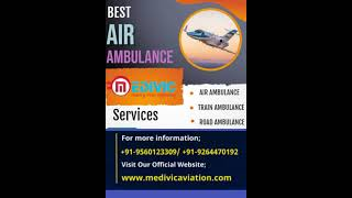 World Foremost ICU & Charter Air Ambulance Services in Patna by Medivic