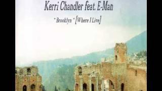 KERRI CHANDLER feat E-MAN - Brooklyn [Where I Live].