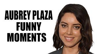 Aubrey Plaza Funny Moments