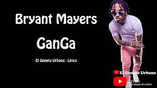 Bryant Myers   Ganga (Letras Oficial)