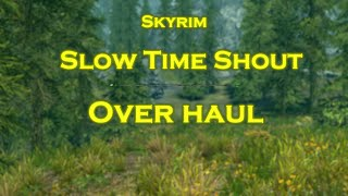 Skyrim Mod: Slow Time Shout OverHaul