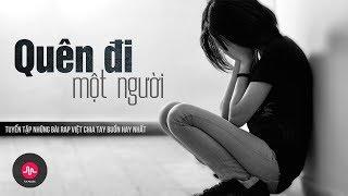 Nghe Đi Rồi Khóc Nhá ♥ Những Bài Rap Việt Chia Tay Buồn Hay Nhất - Quên Đi Một Người