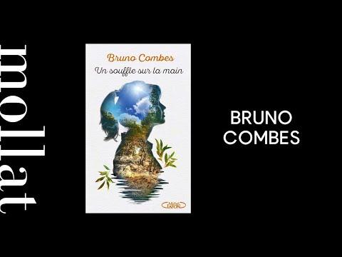 Bruno Combes - Un souffle sur la main