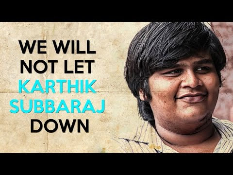 We-will-not-let-Karthik-Subbaraj-down