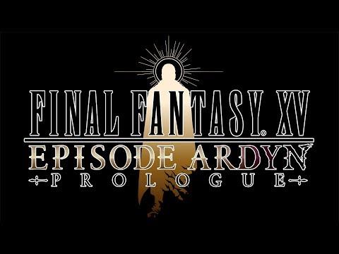 Final Fantasy XV : Episode Ardyn Prologue
