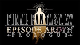 Final Fantasy 15: Episode Ardyn prologue trailer