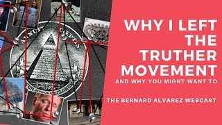 Why I Left The Truther Movement