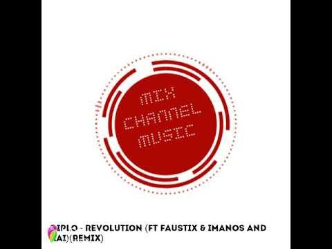 Diplo - Revolution (ft Faustix & Imanos and Kai)(Remix)