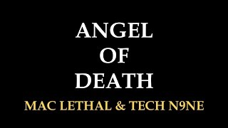 MAC LETHAL & TECH N9NE - Angel of Death Lyrics