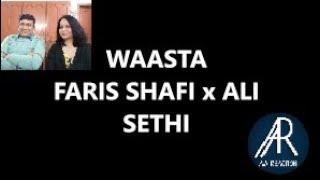 Pakistani react on Waasta Song By Faris Shafi x Ali Sethi | AA reactions