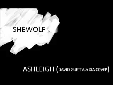 """""""She Wolf"""" - David Guetta Ft. Sia - Cover By Ashleigh"""