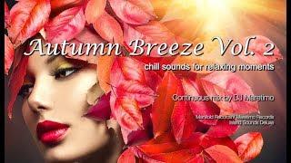 DJ Maretimo  🎧  Autumn Breeze Vol.2 (Full Album) 1+ Hours, HD, Continuous Mix, Lounge Music