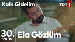 Kalk Gidelim 2.sezon 'Ela Gözlüm Ben Bu Elden Gidersem.''