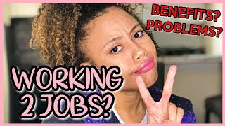 Working Two Jobs, Is It Worth It? ( PROS AND CONS)