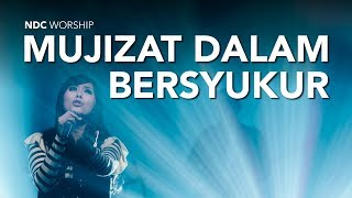 Mujizat Dalam Bersyukur (Album Faith/NDC Worship Live Recording)