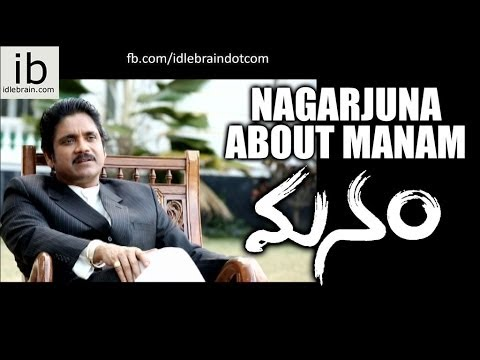 Nagarjuna Exclusive Interview about Manam