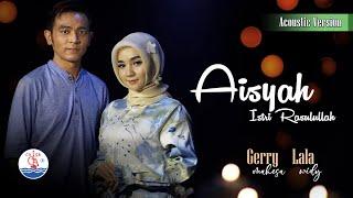 Download lagu Gerry Mahesa Feat Lala Widy Aisyah Istri Rasulullah Mp3