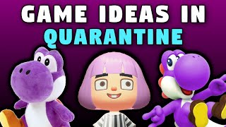 Weird Video Game Ideas for Quarantined Gamers
