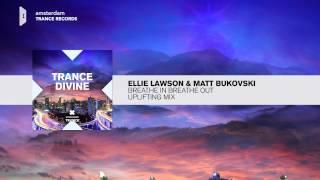 Ellie Lawson & Matt Bukovski - Breathe In Breathe Out FULL (Trance Divine)