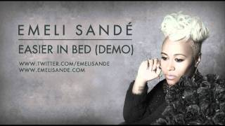 Emeli Sandé | Easier In Bed - (Demo)