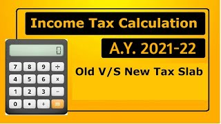 Income Tax Calculation 2020 | New Income Tax Rates | New Tax v/s Old Tax 2020-21