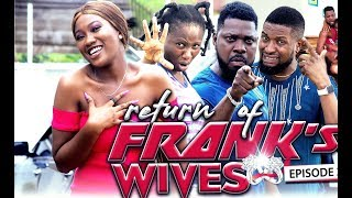 RETURN OF FRANKS WIFE EPISODE 8-NEW TRENDING MOVIE'2019 LATEST NOLLYWOOD MOVIE