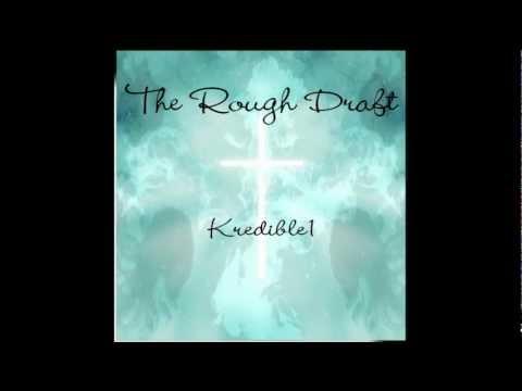 The Rough Draft -Kredible1 Follow @Kredible1 (Twitter)