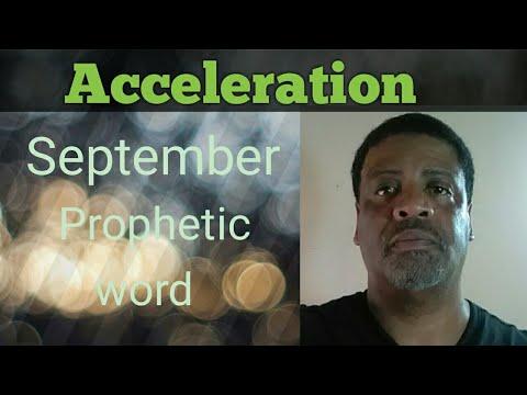 September Prophetic word - Acceleration