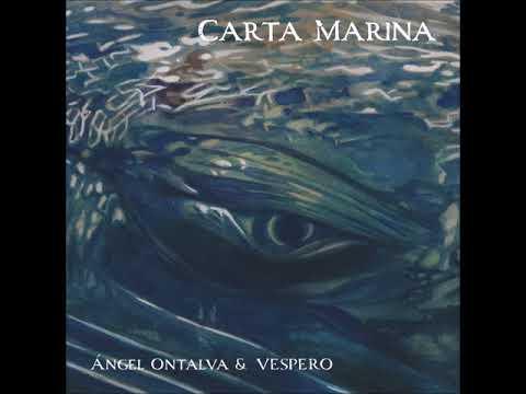 Ángel Ontalva & Vespero - Carta Marina (2018) Full Album online metal music video by ÁNGEL ONTALVA