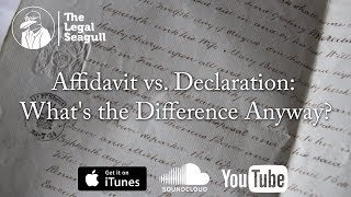 Affidavit vs. Declaration: What's the Difference Anyway?