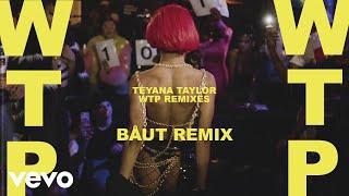 Teyana Taylor - WTP (BÅUT Remix / Audio)