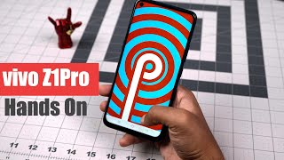 vivo Z1 Pro First Impressions : In Display Camera and 5000mAh Battery