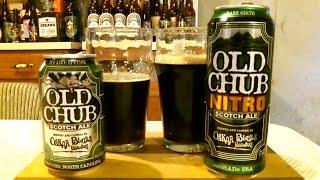 Oskar Blues Old Chub Vs. Old Chub NITRO (Scotch Ale - 8.0% ABV) DJs BrewTube Beer Review #590 & 591