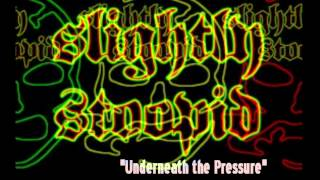 Slightly Stoopid- Underneath the Pressure (acoustic)